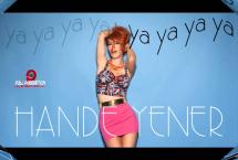 Hande Yener Ya Ya Ya Ya | Yaza damgasını vuracak şarkı